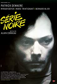 Série noire (1979) Poster - Movie Forum, Cast, Reviews