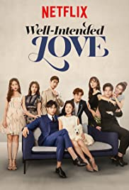Well-Intended Love (TV Series 2019) - IMDb