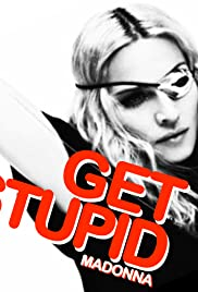 Madonna: Get Stupid (Studio Version) Poster