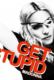 Madonna: Get Stupid (Studio Version) Poster