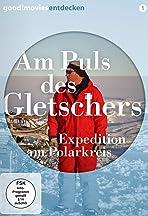 Am Puls des Gletschers - Expedition in Grönlands Eis