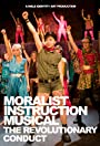 Moralist Instruction Musical: The Revolutionary Conduct