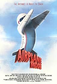 Airplane Mode (2019) Poster - Movie Forum, Cast, Reviews