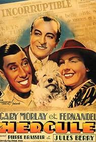 Jules Berry, Fernandel, and Gaby Morlay in Hercule (1938)
