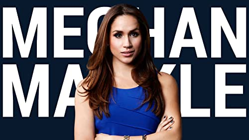 The Rise of Meghan Markle