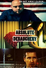 Absolute Debauchery Poster