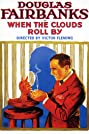 When the Clouds Roll by (1919) Poster