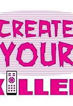 Create Your Killer
