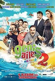 Genis Aile 2: Her Türlü