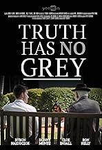 Truth Has No Grey