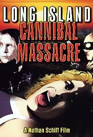 The Long Island Cannibal Massacre Poster
