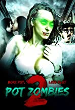 Pot Zombies 2: More Pot, Less Plot