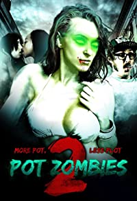 Primary photo for Pot Zombies 2: More Pot, Less Plot