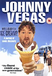 Johnny Vegas: Who's Ready for Ice Cream? Poster