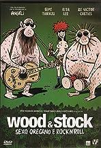 Wood & Stock: Sexo, Orégano e Rock'n'Roll