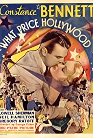 What Price Hollywood? (1932) Poster - Movie Forum, Cast, Reviews