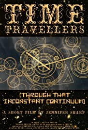 Time Travelers (Through That Inconstant Continuum) Poster