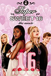 Primary photo for Super Sweet 16: The Movie