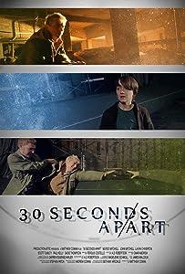 Watch movie2k online 30 Seconds Apart by [640x960]