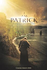 I Am Patrick: The Patron Saint of Ireland Poster