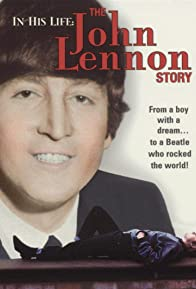Primary photo for In His Life: The John Lennon Story