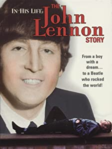 Watch all latest movies In His Life: The John Lennon Story [4K
