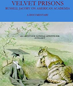 Direct download action movies Velvet Prisons: Russell Jacoby on American Academia by none [2160p]