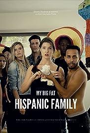 My Big Fat Hispanic Family Poster