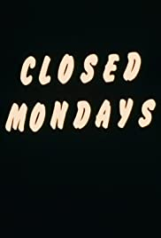 Closed Mondays Poster