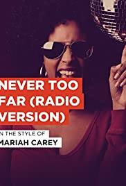 Mariah Carey: Never Too Far Poster
