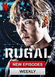 RUGALรูกัล ตำรวจกลคนเหนือมนุษย์