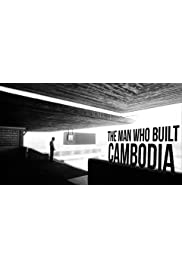 The Man Who Built Cambodia