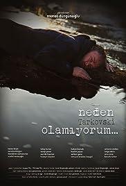Neden Tarkovski Olamiyorum... Poster