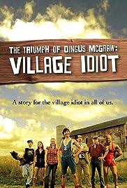The Triumph of Dingus McGraw: Village Idiot Poster