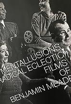 MENTALLUSIONS: Radical Eclectic Films of Benjamin Meade