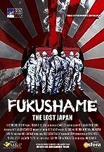 Fukushame: The Lost Japan