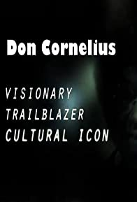 Primary photo for Don Cornelius: Visionary, Trailblazer & Cultural Icon