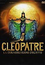 Cléopâtre: La Dernière Reine D'Egypte