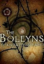 The Boleyns: A Scandalous Family