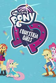 My Little Pony: Equestria Girls - Better Together Poster