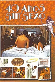 Cuarenta años sin sexo (1979)