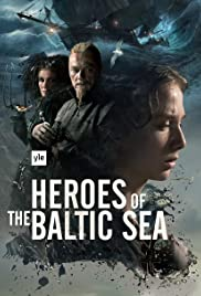 Heroes of the Baltic Sea Poster