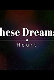 Heart: These Dreams Poster