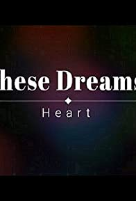 Primary photo for Heart: These Dreams