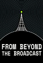 From Beyond the Broadcast