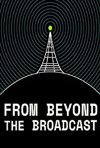 Primary photo for From Beyond the Broadcast