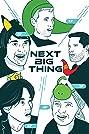 Next Big Thing (2016) Poster