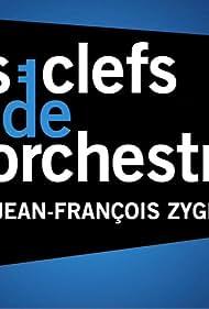 Les clefs de l'orchestre de Jean-François Zygel (2007)