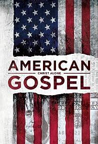 Primary photo for American Gospel: Christ Alone
