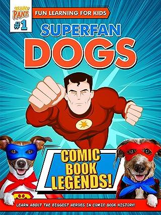 Superfan Dogs: Comic Book Legends